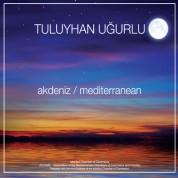 Tuluyhan Uğurlu: Akdeniz / Mediterranean - CD