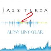 Alpay Ünyaylar: Jazz Turca 2 - CD