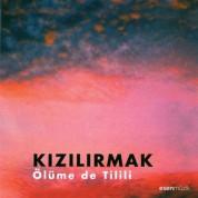 Kızılırmak: Ölüme de Tilili - CD