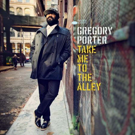 Gregory Porter: Take Me To The Alley - Plak