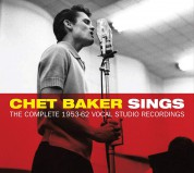 Chet Baker: Sings - The Complete 1953-62 Vocal Studio Recordings (62 Tracks). - CD