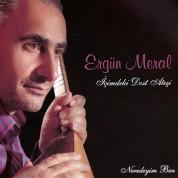 Ergün Meral: İçimdeki Dost Ateşi - CD