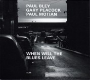 Paul Bley, Gary Peacock, Paul Motian: When Will The Blues Leave - CD