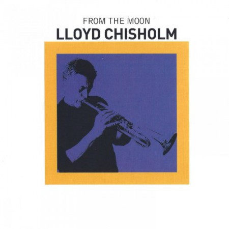 Lloyd Chisholm: From The Moon - CD