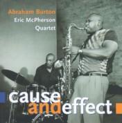 Abraham Burton: Cause And Effect - CD