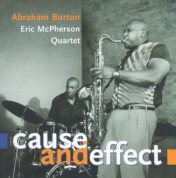 Abraham Burton: Cause And Effect - CD