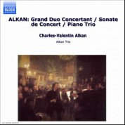 Alkan: Grand Duo Concertant / Sonate De Concert / Piano Trio - CD