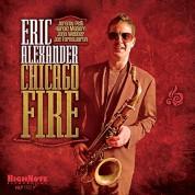 Eric Alexander: Chicago Fire - Plak