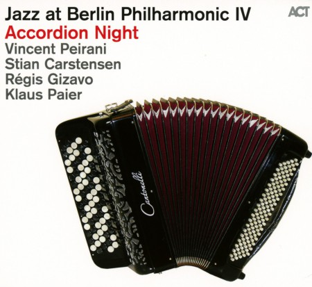Çeşitli Sanatçılar: Jazz at Berlin Philharmonic IV: Accordion Night - CD
