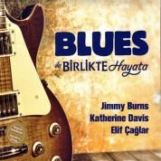 Elif Çağlar Muslu , Katherine Davis, Jimmy Burns: Blues İle Birlikte Hayata - CD