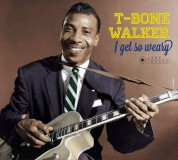 T-Bone Walker: I Get So Weary + 4 Bonus Tracks! (Deluxe Gatefold Edition. Photographs By William Claxton) - Plak