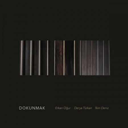 Erkan Oğur, Derya Türkan, İlkin Deniz: Dokunmak - CD