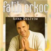 Fatih Erkoç: Sana Deliyim - CD
