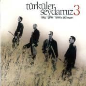 Tolga Sağ, Erdal Erzincan, Yılmaz Çelik, Muharrem Temiz: Türküler Sevdamız 3 - CD