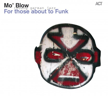 Mo' Blow: For those about to Funk - CD