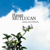Hasan Mutlucan: Anadolu'dan Türküler - CD
