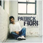 Patrick Fiori: Si On Chantait Plus Fort... - CD