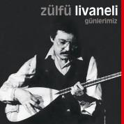Zülfü Livaneli: Günlerimiz - Plak