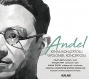 Cihat Aşkın, Burak Tüzün, Rahşan Apay, Anadolu Üniversitesi Senfoni Orkestrası: Andel: Keman Konçertosu, Viyolonsel Konçertosu - CD
