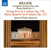 Aperto Piano Quartet: Reger, M: String Trios and Piano Quartets (Complete), Vol. 1  - String Trio, Op. 77B / Piano Quartet, Op. 113 - CD
