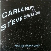 Carla Bley, Steve Swallow: Are we there yet? - CD