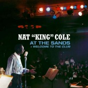 Nat King Cole: At The Sands + Welcome To The Club - CD