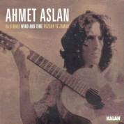 Ahmet Aslan: Rüzgar ve Zaman - CD