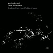Marilyn Crispell, David Rothenberg: One Dark Night I Left My Silent House - CD