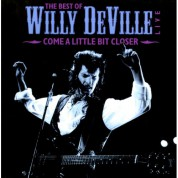 Willy Deville: Come A Little Bit Closer - Plak