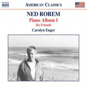 Carolyn Enger: Rorem: Piano Album I & Six Friends - CD