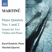 Martinu Quartet: Martinu: Piano Quintets Nos. 1 & 2 / Sonata for 2 Violins and Piano - CD