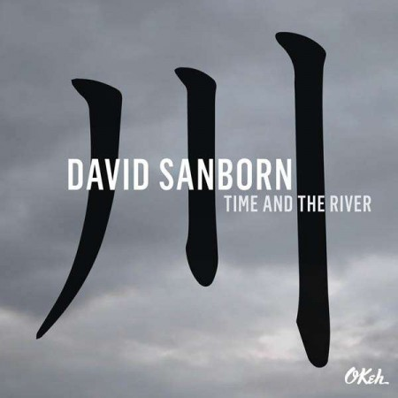 David Sanborn: Time And The River - CD