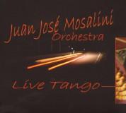 Juan Jose Mosalini Orchestra: live Tango - CD