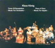Klaus König Orchestra & Klaus König Septet: Times Of Devastation & Poco A Poco - CD