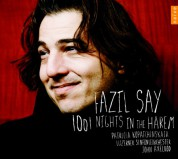 Fazıl Say, Lucerne Orchestra, Patricia Kopatchinskaja, John Axelrod: 1001 Nights in the Harem - CD