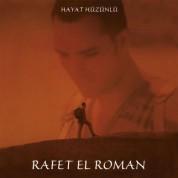 Rafet El Roman: Hayat Hüzünlü - CD
