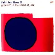 Çeşitli Sanatçılar: Fahrt Ins Blaue II: Groovin' In The Spirit Of Jazz - Plak
