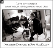 Jonathan Dunford, Rob MacKillop: Love Is the Cause - CD