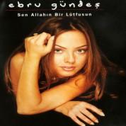 Ebru Gündeş: Sen Allahın Bir Lütfusun - CD