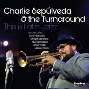 Charlie Sepulveda: This is Latin Jazz - CD