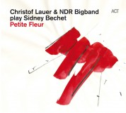 Christof Lauer, NDR Big Band: Petite Fleur - CD