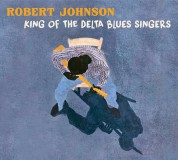 Robert Johnson: King Of The Delta Blues - CD