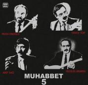 Arif Sağ, Muhlis Akarsu, Musa Eroğlu, Yavuz Top: Muhabbet 5 - Plak
