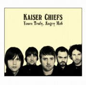 Kaiser Chiefs: Yours Truly, Angry Mob - CD