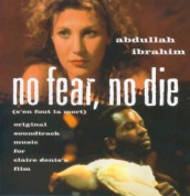Abdullah Ibrahim: No Fear No Die - CD