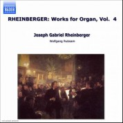 Wolfgang Rubsam: Rheinberger, J.G.: Organ Works, Vol.  4 - CD