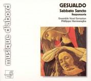 Ensemble Vocal Européen, Philippe Herreweghe: Gesualdo: Sabbato Sancto - CD