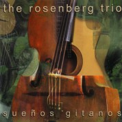 The Rosenberg Trio: Suenos Gitanos - CD