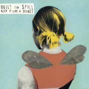 Built To Spill: Keep It Like A Secret - Plak