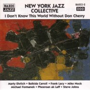 New York Jazz Collective: I Don'T Know This World Without Don Cherry - CD